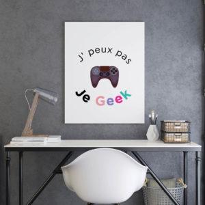 Poster - J'peux pas je geek