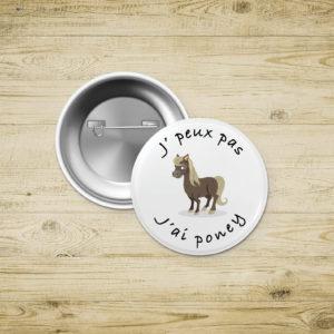 Badges épingle - J'peux pas j'ai poney