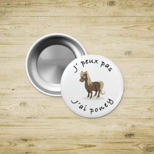 Badges porte-clef - J'peux pas j'ai poney